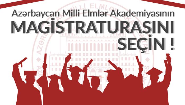 Azərbaycan Milli Elmlər Akademiyası yüksəkixtisaslı magistr hazırlığı təklif edir!